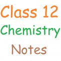 Class 12 Chemistry Notes