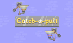 Catch-a-pult