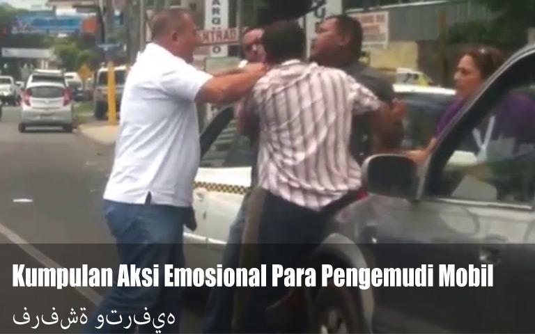 Kumpulan Aksi Emosional Para Pengemudi Mobil