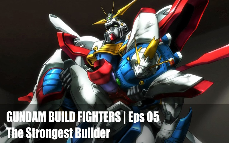 GUNDAM BUILD FIGHTERS-Episode 5: The Strongest Builder