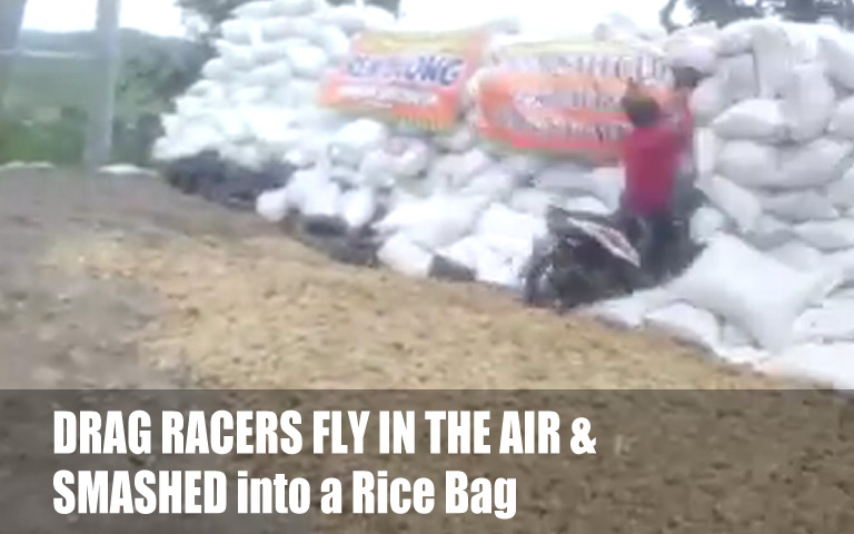 Drag Racers Fly In The Air end Smashed Into a Rice Bag
