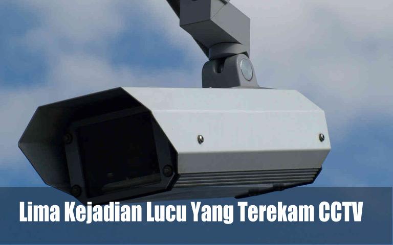 Lima Kejadian Lucu Yang Terekam CCTV