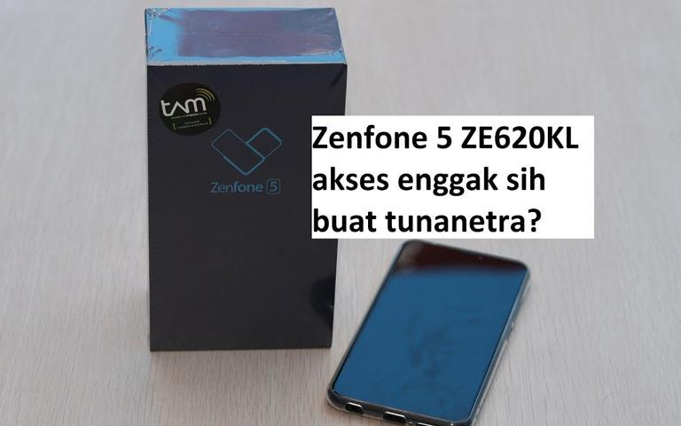 Aksesibel Enggak, yah, Asus Zenfone 5 ZE620KL?